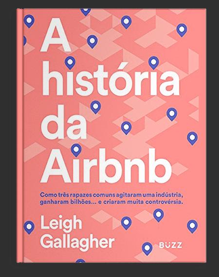 A história da Airbnb _ Como três rapazes comuns agitaram uma indústria, ganharam bilhões... e criaram muita controvérsia.