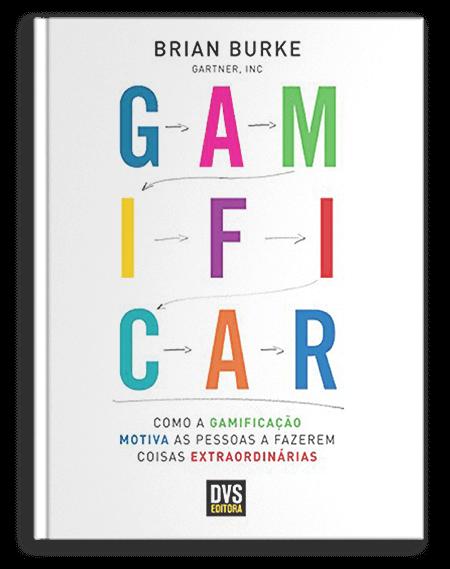 Gamificar _ Como a gamificação motiva as pessoas a fazerem coisas extraordinárias